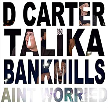 Aint Worried (feat. Bankmills & Talika)