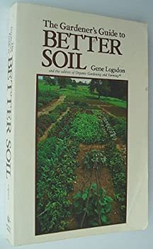 The Gardner's Guide to Better Soil 0878571175 Book Cover