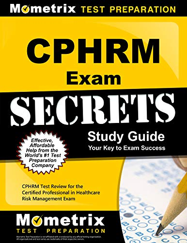 CPHRM Exam Secrets Study Guide: CPHRM Test Review for the Certified Professional in Healthcare Risk Management Exam