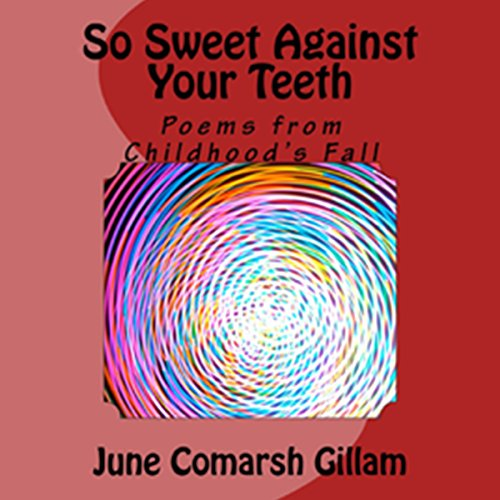 So Sweet Against Your Teeth audiobook cover art