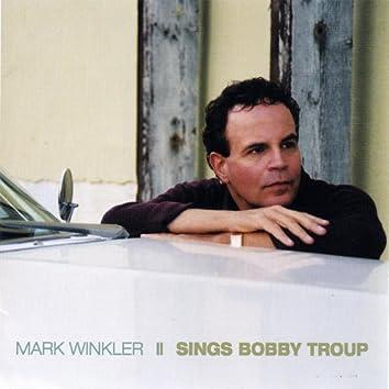 Mark Winkler Sings Bobby Troup