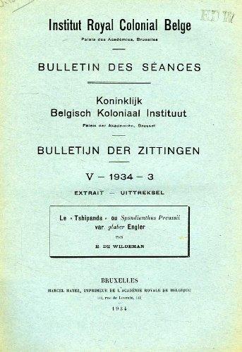 I.R.C.B., BULLETIN DES SEANCES, V, 1934, 3, EXTRAIT, LE 'TSHIPANDA' OU 'SPONDIANTHUS PREUSSII' VAR. 'GLABER' ENGLER