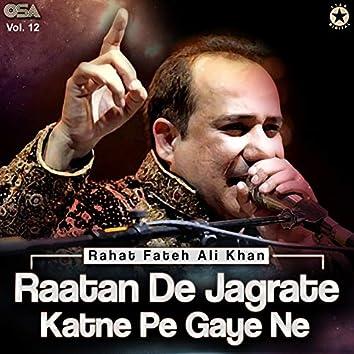Raatan De Jagrate Katne Pe Gaye Ne, Vol. 12