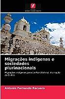 Migrações indígenas e sociedades plurinacionais
