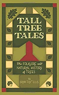 TALL TREE TALES: The Folklore and Natural History of Trees (Fox Tales Folklore)