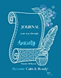 Journal your way through anxiety: Become Calm & Ready!