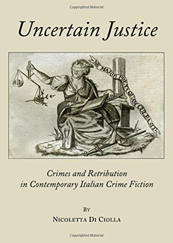 Uncertain Justice: Crimes and Retribution in Contemporary Italian Crime Fiction