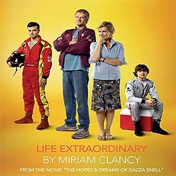 "Life Extraordinary (From ""The Hopes & Dreams of Gazza Snell"")"