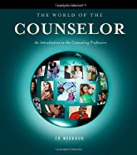 By Edward S. Neukrug - The World of the Counselor: An Introduction to the Counseling Profession: 4th (fourth) Edition
