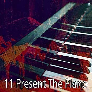 11 Present the Piano
