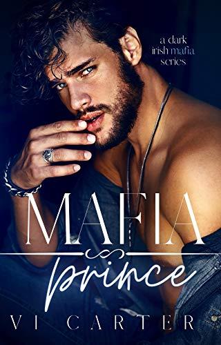 Mafia Prince : Dark Irish Mafia Romance (Young Irish Rebels Book 1) (English Edition)