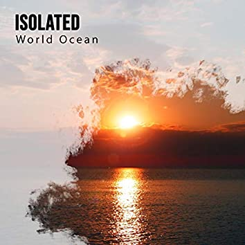 Isolated World Ocean Compilation