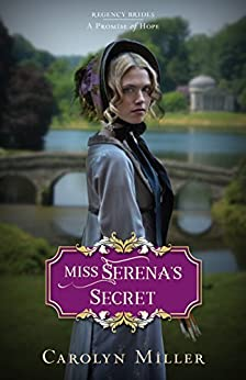 [Carolyn Miller]のMiss Serena's Secret (Regency Brides: A Promise of Hope Book 2) (English Edition)