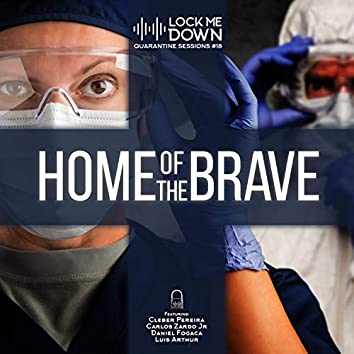 Home of the Brave (Quarantine Sessions #18)