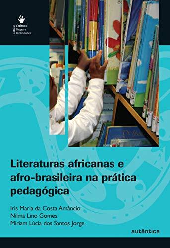Literaturas africanas e afro-brasileira na prática pedagógica
