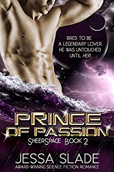 Prince of Passion: Sheerspace Book 2 by [Jessa Slade]