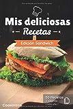 Mis deliciosas Recetas - Edición Sandwich: Libro de recetas para ser completado y personalizado   50 recetas   2 páginas cada una