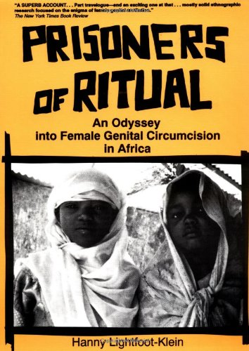 Download Prisoners of Ritual: An Odyssey into Female Genital Circumcision in Africa 091839368X