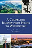 A Compelling Journey from Peking to Washington: Building a New Life in America (English Edition)