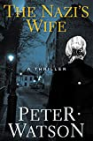 The Nazi's Wife: A Thriller