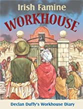 Irish Famine Workhouse: A Young Boy's Workhouse Diary