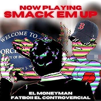 Smack Em Up (feat. Fatboii el Controvercial)