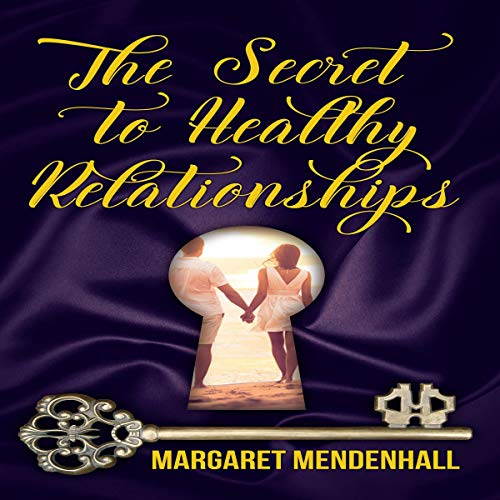 The Secret to Healthy Relationships  By  cover art