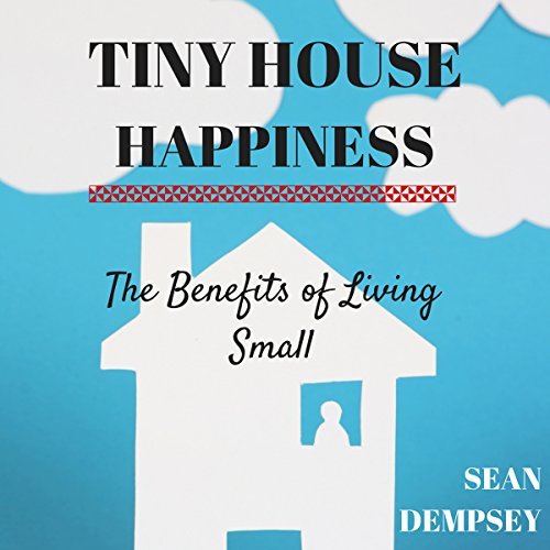Tiny House Happiness audiobook cover art