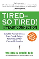 """Tired - So Tired!: And the """"Yeast Connection"""""""