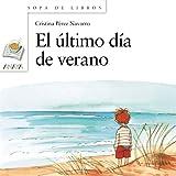 El último día de verano: 93 (Libros Infantiles - Sopa De Libros)