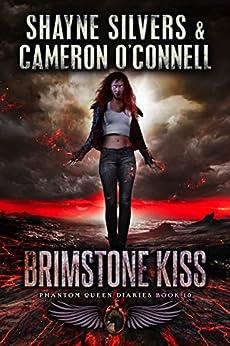 Brimstone Kiss: Phantom Queen Book 10 - A Temple Verse Series (The Phantom Queen Diaries) by [Shayne Silvers, Cameron O'Connell]