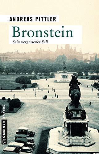 Bronstein: Sein vergessener Fall (Zeitgeschichtliche Kriminalromane im GMEINER-Verlag) (German Edition)