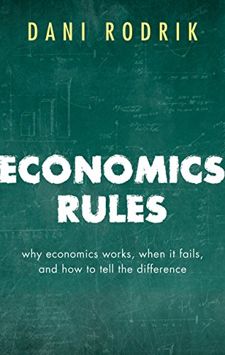 Economics Rules: Why Economics Works, When It Fails, and How To Tell The Difference (English Edition)