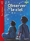 Observer le ciel Niveau 5 - Tous lecteurs ! - Ed.2010
