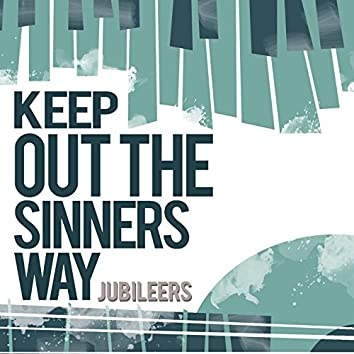 Keep out of the Sinner's Way