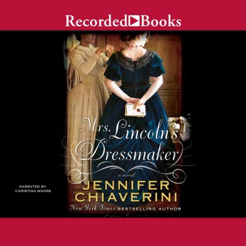 Mrs. Lincoln's Dressmaker audiobook cover art