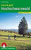 kurz & gut! Hochschwarzwald: 60 Touren mit GPS-Tracks (Rother Wanderbuch)