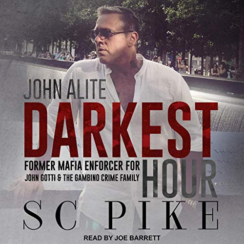 Darkest Hour: John Alite Audiobook By S.C. Pike cover art