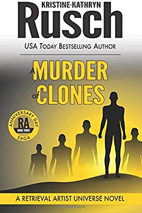 A Murder of Clones: A Retrieval Artist Universe Novel: Book Three of the Anniversary Day Saga: Volume 10