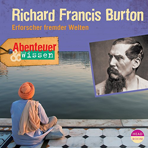 Richard Francis Burton - Erforscher fremder Welten Titelbild
