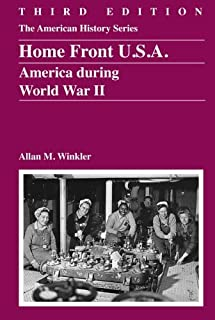 Home Front U.S.A.: America During World War II, 3rd Edition (The American History Series)