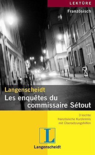 Langenscheidt Les enquêtes du commissaire Sétout: 3 leichte französische Kurzkrimis mit Übersetzungshilfen (Crime en série)