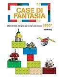 Case di fantasia. 40 idee brillanti e originali per divertirsi con i classici Lego. Ediz. a colori (White Star Kids)