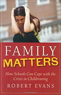 Family Matters: How Schools Can Cope with the Crisis in Childrearing