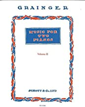Grainger: Music for Two Pianos (4 Hands) Volume 2 - Lincolnshire Posy