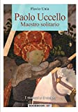 Paolo Uccello: Maestro solitario (Bookmoon Art) (Volume 2) (Italian Edition)