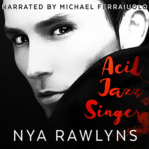 Acid Jazz Singer     Book One of the Hunger Hurts Series              De :                                                                                                                                 Nya Rawlyns                               Lu par :                                                                                                                                 Michael Ferraiuolo                      Durée : 7 h et 15 min     Pas de notations     Global 0,0