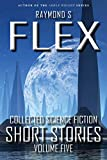Collected Science Fiction Short Stories: Volume Five: A Science Fiction Short Story Collection (English Edition)