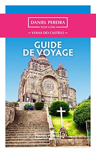Guide de Voyage - Viana do Castelo (French Edition)