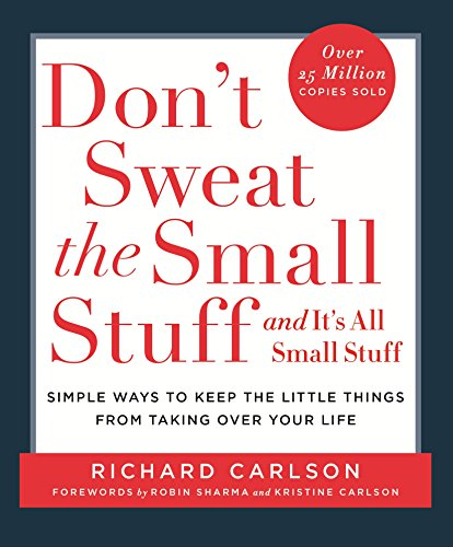 Don't Sweat the Small Stuff: Simple ways to Keep the Little Things from Overtaking Your Lifeの詳細を見る